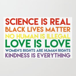 Science is real! Black lives matter! No human is illegal! Love is love! Women's rights are human rig Rug
