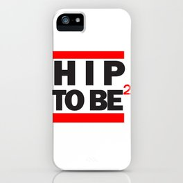 Hip To Be Square iPhone Case