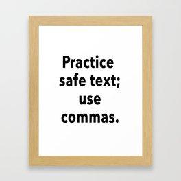 Practice Safe Text, Use Commas. Framed Art Print