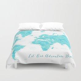 Let our adventure begin aquamarine world map Duvet Cover