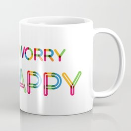 Don't Worry Be Happy Coffee Mug