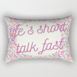 Life's short, talk fast Rectangular Pillow