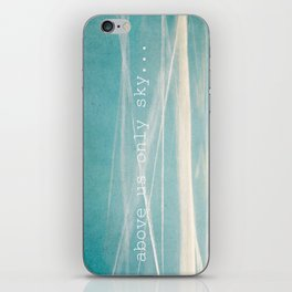 Above us only sky. iPhone Skin