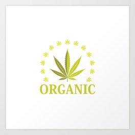 Organic Weed | Cannabis Ganja 420 CBD Gifts Art Print