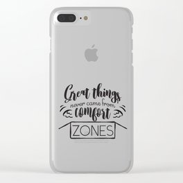 Create things never came from comfort zones Clear iPhone Case
