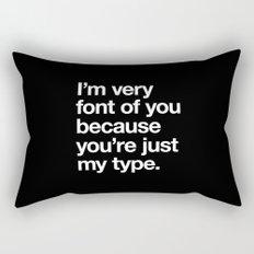You're just my type Rectangular Pillow