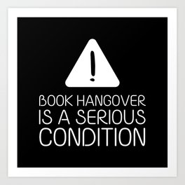 Book hangover is a serious condition (black) Art Print
