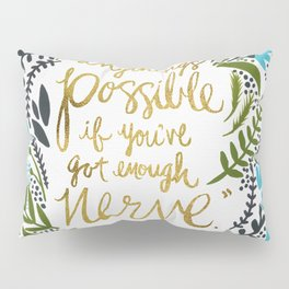 Anything's Possible Pillow Sham