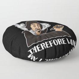 I Vape Therefore I Am   Vaping Rene Descartes Floor Pillow