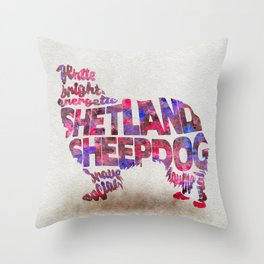 Shetland Sheepdog (Sheltie) Typography Art / Watercolor Painting Throw Pillow