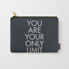 You are your only limit, motivational quote, inspirational sign, mental floss, positive thinking, good vibes Carry-All Pouch