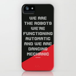 We are the Robots iPhone Case