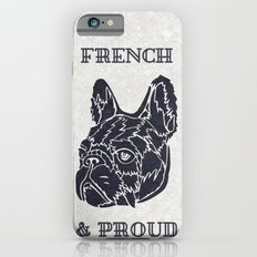 French & Proud iPhone 6s Slim Case