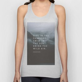 Live in the sunshine. Swim in the sea. Drink the wild air. Unisex Tank Top