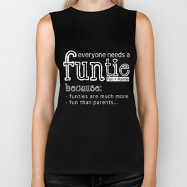 Aunt Shirt Funtie Everyone Needs A Fun Auntie Gift For Aunt Biker Tank