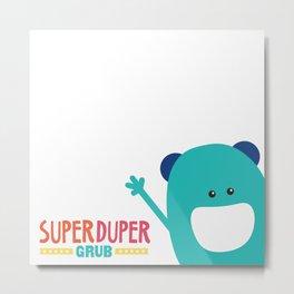 SuperDuperGrub 2 Metal Print
