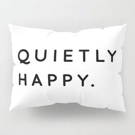 Quietly Happy | Introvert Quotes | Typography Pillow Sham