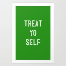 Treat Yo Self Green - Parks and Recreation Art Print