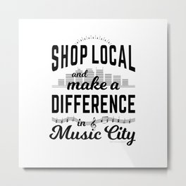 Shop Local and Make a Difference in Music City Metal Print