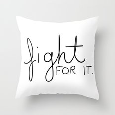 Fight for it Throw Pillow