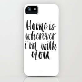 HOME SWEET HOME, Home Sign,Home Is Wherever I'm With You,It's So Good To Be Home,Home Decor Wall Art iPhone Case