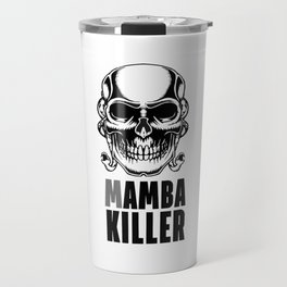 Mamba Killer Travel Mug