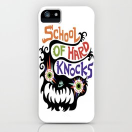 School Of Hard Knocks iPhone Case