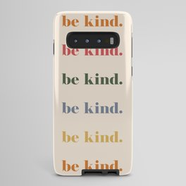 Be Kind Android Case