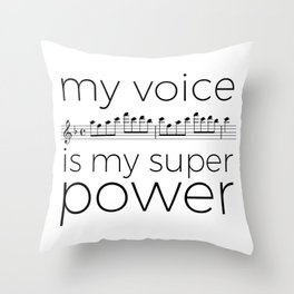 My voice is my super power (soprano, white version) Throw Pillow