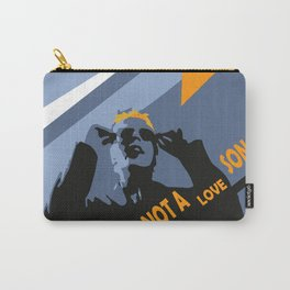 Eighties mood, it's not a love song! Carry-All Pouch