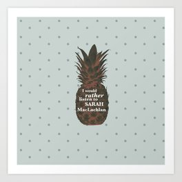 I would rather listen to Sarah MacLachlan - Carlton Lassiter quotes Art Print
