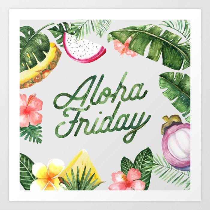 Aloha Friday! Art Print