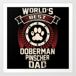 c41271784 World's Best Doberman Pinscher Dad Art Print
