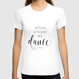 In This Kitchen We Dance,Kitchen Decor,Funny Print,Sarcasm Quote,Humorous T-shirt