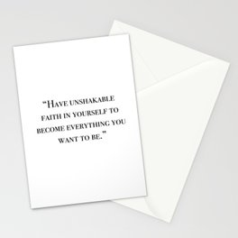 Have Unshakable Faith In Yourself Quote Stationery Cards