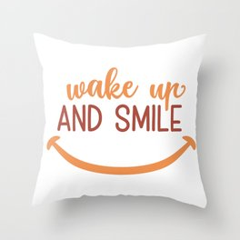 Wake Up And Smile Throw Pillow