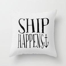 Ship Happens Throw Pillow