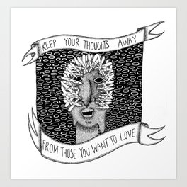 Keep Your Thoughts Away Art Print