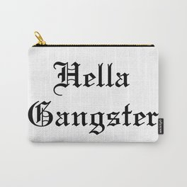 Hella Gangster Carry-All Pouch