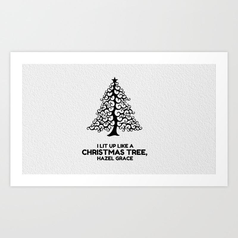 Christmas Grace.I Lit Up Like A Christmas Tree Hazel Grace Tfios John Green Art Print