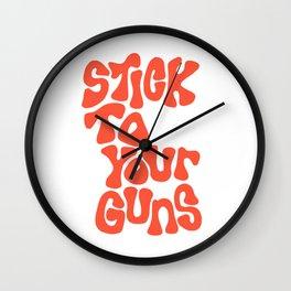 Stick To Your Guns Wall Clock