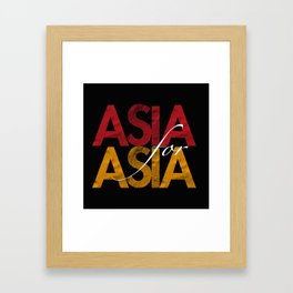 Asia for Asia Framed Art Print