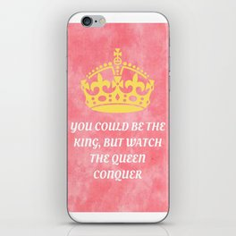 Watch the Queen Conquer  iPhone Skin