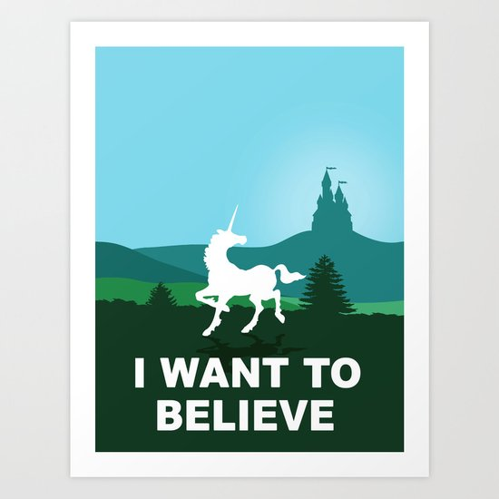 I WANT TO BELIEVE - Unicorn Art Print