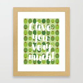 Olive You Very Much Framed Art Print