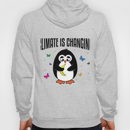 Climate Is Changing - Environmental Quotes Hoody