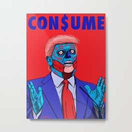 CON$UME: DONALD TRUMP Metal Print