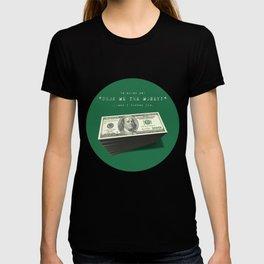 Show Me The Money - USD Casino Jackpot  T-shirt