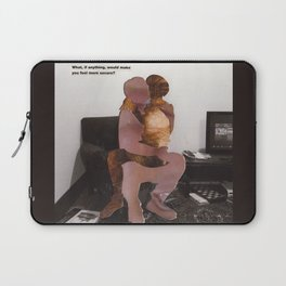 What, if anything, would make you feel more secure? Laptop Sleeve