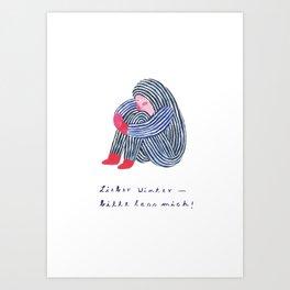 Lieber Winter, bitte lass mich Art Print